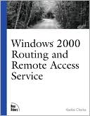 Kackie Charles: Windows 2000 Routing and Remote Access Service