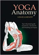 Leslie Kaminoff: Yoga Anatomy