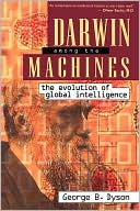 George B. Dyson: Darwin among the Machines: The Evolution of Global Intelligence