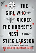 Stieg Larsson: The Girl Who Kicked the Hornet's Nest (Millennium Trilogy Series #3)