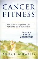 Anna L. Schwartz: Cancer Fitness: Exercise Programs for Patients and Survivors