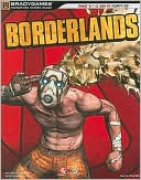 Brady Games Staff: Borderlands Signature Series Strategy Guide