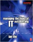 Ian Tho: Managing the Risks of IT Outsourcing