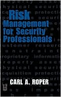 Carl Roper: Risk Management for Security Professionals