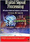 Steven Smith: Digital Signal Processing: A Practical Guide for Engineers and Scientists