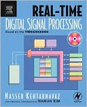 Nasser Kehtarnavaz: Real-Time Digital Signal Processing: Based on the TMS320C6000 (With CD ROM)