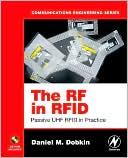 Daniel M. Dobkin: The RF in RFID: Passive UHF RFID in Practice