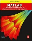 Stormy Attaway: Matlab: A Practical Introduction to Programming and Problem Solving