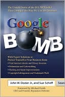 John W. Dozier, Jr. John W.: Google Bomb: The Untold Story of the $11.3M Verdict That Changed the Way We Use the Internet