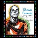 Unknown: Shawn Fanning: Napster and the Music Revolution