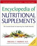 Book cover image of Encyclopedia of Nutritional Supplements by Michael T. Murray