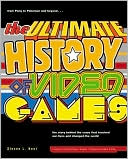 Steven Kent: The Ultimate History of Video Games: From Pong to Pokemon and Beyond...The Story Behind the Craze that Touched Our Lives and Changed the World