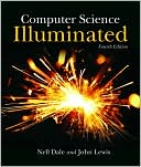 Book cover image of Computer Science Illuminated, Fourth Edition by Nell Dale