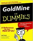 Joel Scott: GoldMine for Dummies