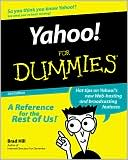 Brad Hill: Yahoo! for Dummies: A Reference For the Rest of Us!