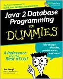 Jim Keogh: Java 2 Database Programming for Dummies