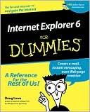 Doug Lowe: Internet Explorer 6 For Dummies