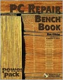 Ron Gilster: PC Repair Bench Book