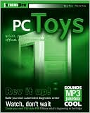 Barry Press: PC Toys: 14 Cool Projects for Home, Office, and Entertainment (ExtremeTech Series)