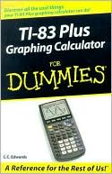 C. Edwards: TI-83+ Graphing Calculator for Dummies