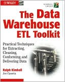 Joe Caserta: The Data Warehouse ETL Toolkit: Practical Techniques for Extracting, Cleaning, Conforming, and Delivering Data