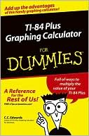 C. Edwards: TI-84 Plus Graphing Calculator for Dummies (Dummies Series)