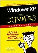 Greg Harvey PhD: Windows XP for Dummies Quick Reference