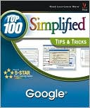 Joe Kraynak: Google: Top 100 Simplified Tips and Tricks