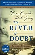 Candice Millard: River of Doubt: Theodore Roosevelt's Darkest Journey