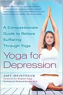 Amy Weintraub: Yoga for Depression: A Compassionate Guide to Relieving Suffering through Yoga