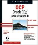 Bob Bryla: OCP: Oracle 10g Administration II Study Guide (1z0-043)