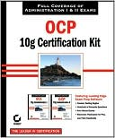 Bob Bryla: OCP: Oracle 10g Certification Kit (1z0-042 and 1z0-043)