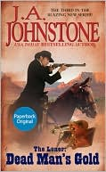 J. A. Johnstone: The Loner: Dead Man's Gold