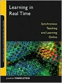 Jonathan E. Finkelstein: Learning in Real Time: Synchronous Teaching and Learning Online