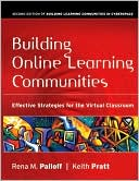 Keith Pratt: Building Online Learning Communities: Effective Strategies for the Virtual Classroom