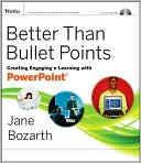 Jane Bozarth: Better Than Bullet Points: Creating Engaging e-Learning with PowerPoint