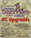 T.J. Lee: Absolute Beginner's Guide to PC Upgrades