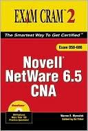 Warren E. Wyrostek: Novell Netware 6.5 CNA Exam Cram 2