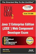 Alain Trottier: Java 2 Enterprise Edition (J2EE) Web Component Developer Exam Cram 2 (Exam Cram 310-080)