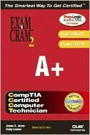 James Jones: A+ Exam Cram 2 (Exam Cram 220-221, Exam Cram 220-222)