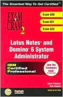 Karen Fishwick: Lotus Notes and Domino 6 Systems Administration Exam Cram (Exam 620, 621, 622)