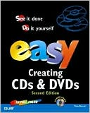 Tom Bunzel: Easy Creating CDs and DVDS