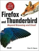 Book cover image of Firefox and Thunderbird: Beyond Browsing and Email by Peter Hipson