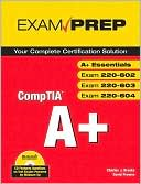 Charles J. Brooks: CompTIA A+ Certification Exam Prep (Exams A+ Essentials, 220-602, 220-603, 220-604)