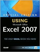 Bill Jelen: Special Edition Using Microsoft Office Excel 2007