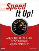 Book cover image of Speed It up! A Non-Technical Guide for Speeding up Slow Computers by Michael Miller