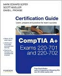 Mark Edward Soper: CompTIA A+ 220-701 and 220-702 Cert Guide