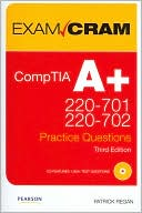 Patrick Regan: CompTIA A+ 220-701 and 220-702 Practice Questions Exam Cram (Exam Cram Series)