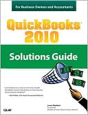 Laura Madeira: QuickBooks 2010 Solutions Guide for Business Owners and Accountants