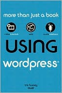 Tris Hussey: Using WordPress (Using Series)